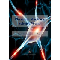 Physarum Machines. Selected Works
