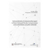 Instrumentalization of entrepreneurship support in Poland, Estonia and Slovakia. Local government, central administration and public institutions